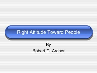 Right Attitude Toward  People
