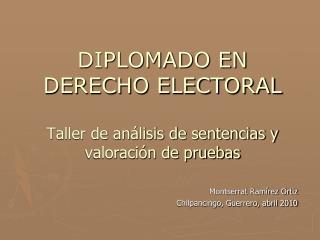 DIPLOMADO EN DERECHO ELECTORAL Taller de análisis de sentencias y valoración de pruebas