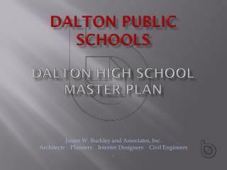 Dalton Public SCHOOLS  DALTON HIGH SCHOOL Master Plan