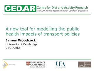 A new tool for modelling the public health impacts of transport policies James Woodcock