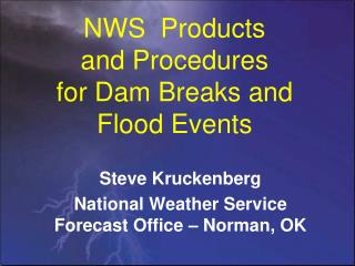 NWS  Products and Procedures for Dam Breaks and Flood Events