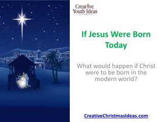 If Jesus Were Born Today