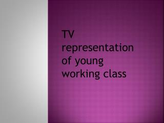 TV representation of young working class