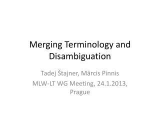 Merging Terminology  and Disambiguation