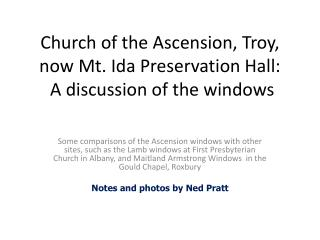 Church of the Ascension, Troy,  now Mt. Ida Preservation Hall:  A discussion of the windows
