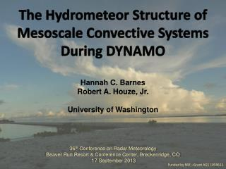 The Hydrometeor Structure of  Mesoscale Convective Systems During DYNAMO Hannah C. Barnes