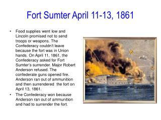 Fort Sumter April 11-13, 1861
