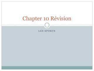 Chapter 10  Révision
