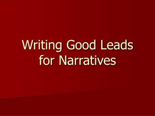 Writing Good Leads for Narratives