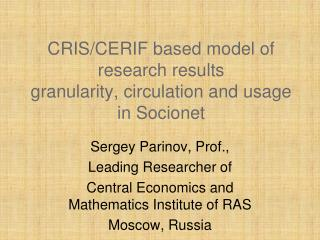 CRIS/CERIF based model of research results granularity, circulation and usage in Socionet