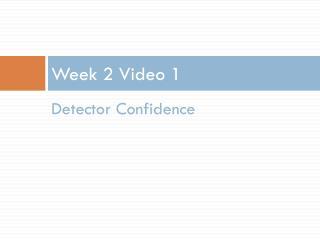 Week 2 Video 1