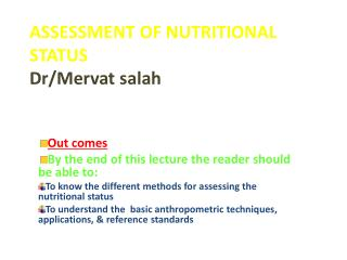 ASSESSMENT OF NUTRITIONAL  STATUS Dr/ Mervat salah