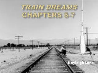 Train Dreams  Chapters 5-7