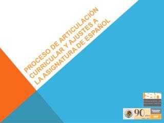 PROCESO DE ARTICULACIÓN CURRICULAR Y AJUSTES A LA ASIGNATURA DE ESPAÑOL