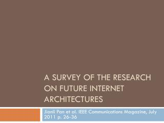 A Survey of the Research on Future internet architectures