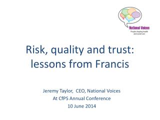 Risk, quality and trust: lessons from Francis
