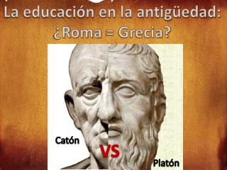 La educación en la antigüedad: ¿ Roma  = Grecia?