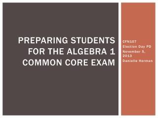 Preparing Students for the algebra 1 common core exam