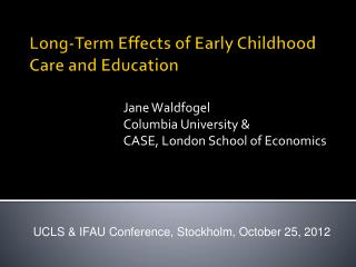 Long-Term Effects of Early Childhood Care and Education