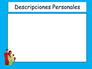 Descripc iones Personales