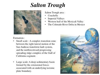 Salton Trough area :  Coachella Imperial Valleys Western half of the Mexicali Valley
