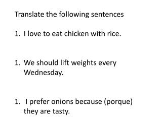 Translate the following sentences I love to eat chicken with rice.