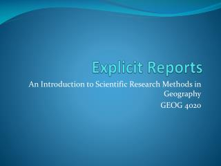 Explicit Reports