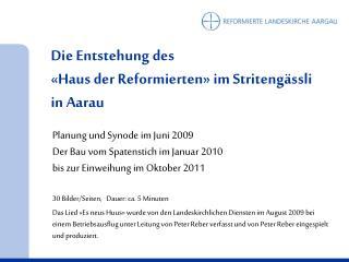 Die Entstehung des «Haus der Reformierten» im Stritengässli in Aarau
