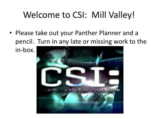 Welcome to CSI:  Mill Valley!