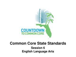 Session 6 English Language Arts