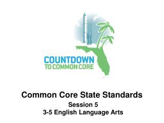 Session 5 3-5 English Language Arts