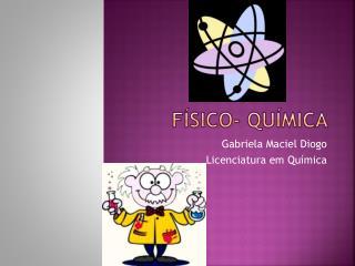 Físico- química