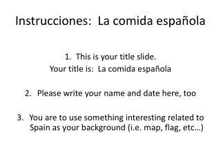 Instrucciones :  La comida  española