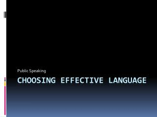 Choosing Effective Language