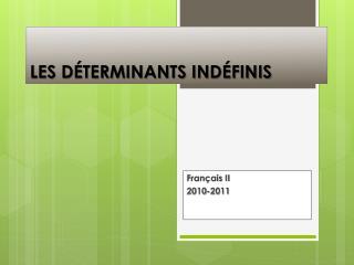 LES  DÉTERMINANTS  INDÉFINIS