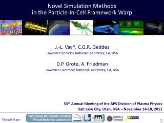Novel Simulation Methods  in the Particle-In-Cell Framework Warp