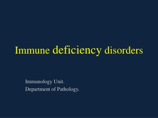 Immune  deficiency  disorders