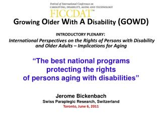 G rowing  O lder  W ith  A D isability  (GOWD ) INTRODUCTORY PLENARY :