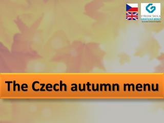 The  Czech  autumn  menu