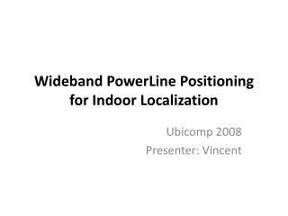 Wideband  PowerLine  Positioning for Indoor Localization