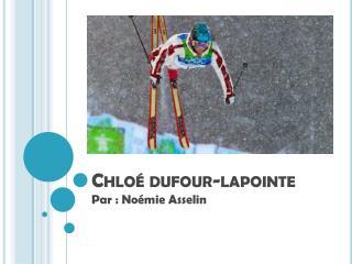 Chloé  dufour - lapointe