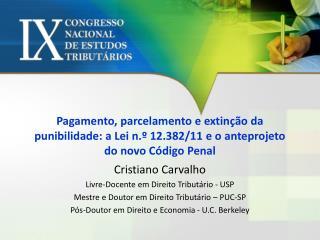 Cristiano Carvalho Livre-Docente em Direito Tributário - USP