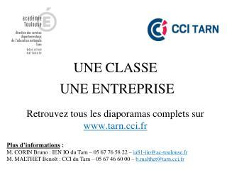 UNE  CLASSE  UNE ENTREPRISE Retrouvez tous les diaporamas complets sur  www.tarn.cci.fr