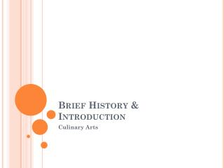 Brief History & Introduction