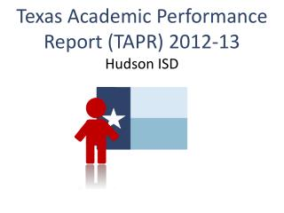 Texas Academic Performance Report (TAPR) 2012-13 Hudson ISD