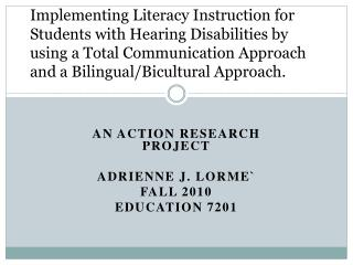 An Action Research Project Adrienne J. Lorme` Fall 2010 Education 7201