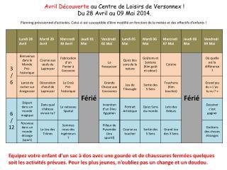 Avril Découverte  au  Centre de Loisirs de  Versonnex ! Du 28 Avril au 09 Mai 2014.