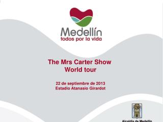The Mrs  Carter Show  World  tour 22 de septiembre de 2013 Estadio Atanasio Girardot