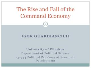 The  Rise and Fall of the Command Economy