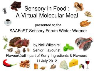 Sensory in Food : A Virtual Molecular Meal